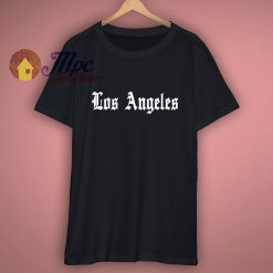 Los Angeles Funny Awesome Place Shirt