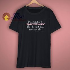 New Addams Family Homocidal Maniac Shirt