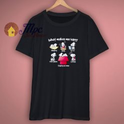 New What Makes Me Happy Shirt