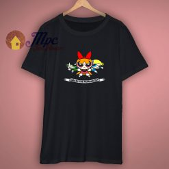 Powerpuff Girls Patriarchy Shirt