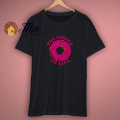 Pretty The Circle Of Life Donut Shirt