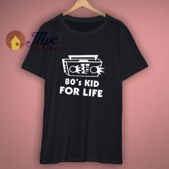 80s Kid For Life Shirt