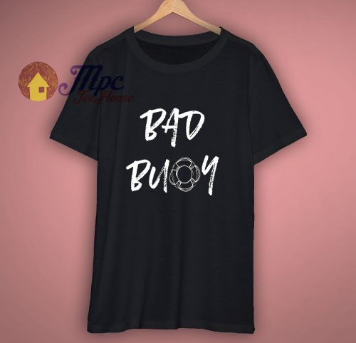 Bad Buoy Unisex T Shirt
