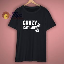 Crazy Cat Lady Fun Gift For Friend T Shirt