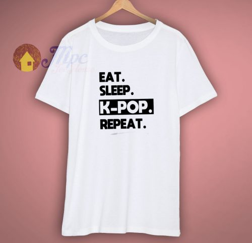Eat sleep K pop repeat