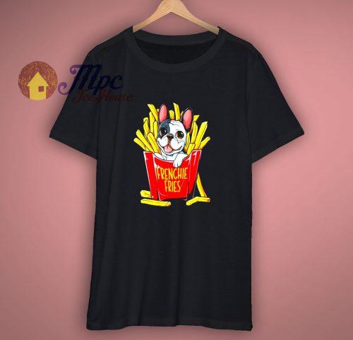 French Bulldog Frenchie Fries Shirt