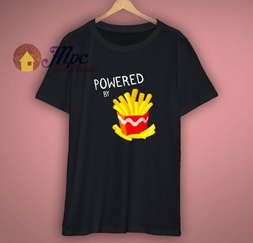French Fries Powered T Shirt