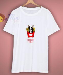 Frenchie fries Bulldog T shirt