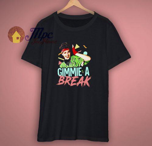 Gimmie A Break T Shirt Funny 80s