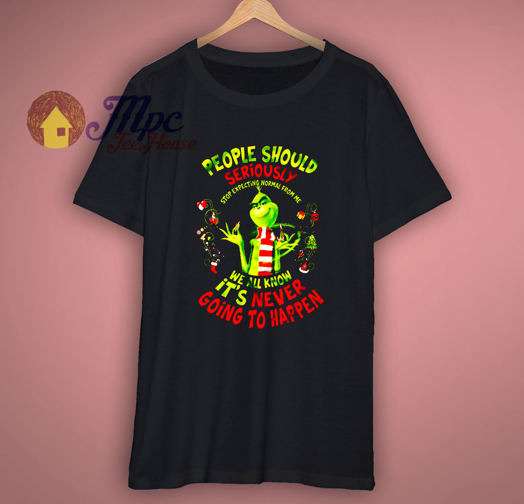 Grinch People Should Seriously Stop Christmas Funny Nice Gift T shirt