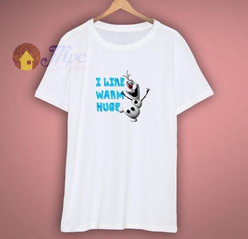I Like warm Hugs Olaf T shirt