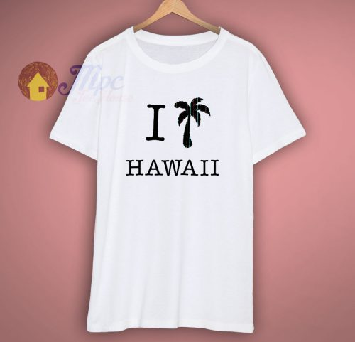 I Love Hawaii T Shirt