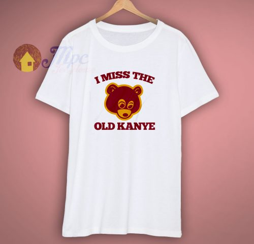 I Miss The Old Kanye T Shirt 1