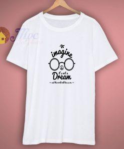 ImagineT SHirts TeeT SHIRT Dream Glasses Legend Music Peace Quote Singer Song