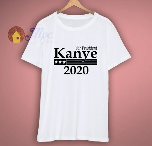 Kanye West For President 2020 T Shirt