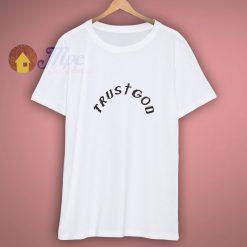 Kanye West Trust God Shirt