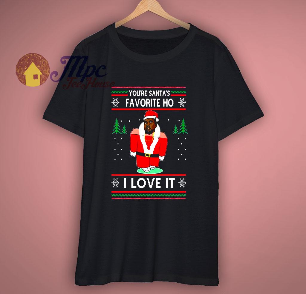 Kanye West Youre Santas Favorite ho I love it