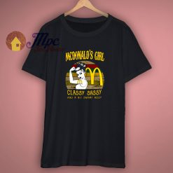 Mcdonald's Girl Classy Sassy And A Bit Smart Assy Vintage Shirt