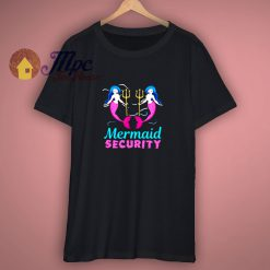 Mermaid Security Birthday Party Costume Gifts T Shirt