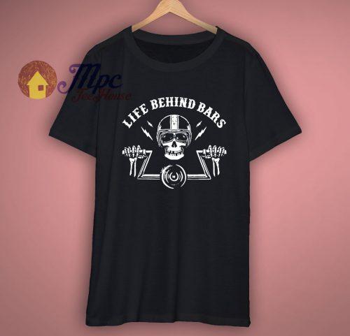 Motorcycle T Shirt Life Behind Bars Cool