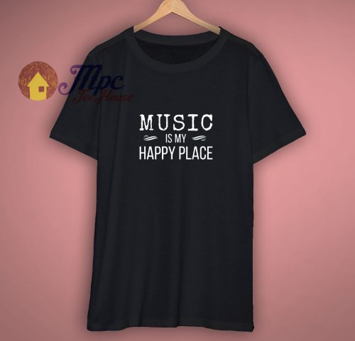 Music Is My Happy Place Inspiring Music