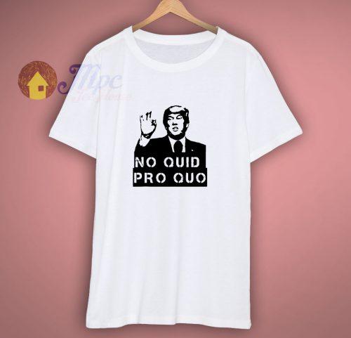 No Quid Pro Quo Trump Political Republican Voter T Shirt