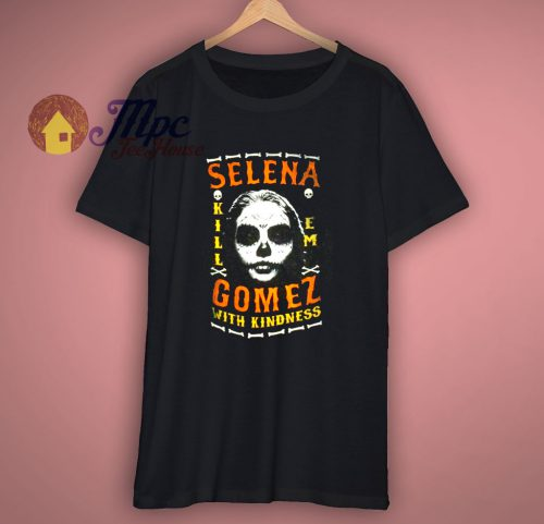 Selena Gomez Kill Em With Kindness Black T Shirt New Official