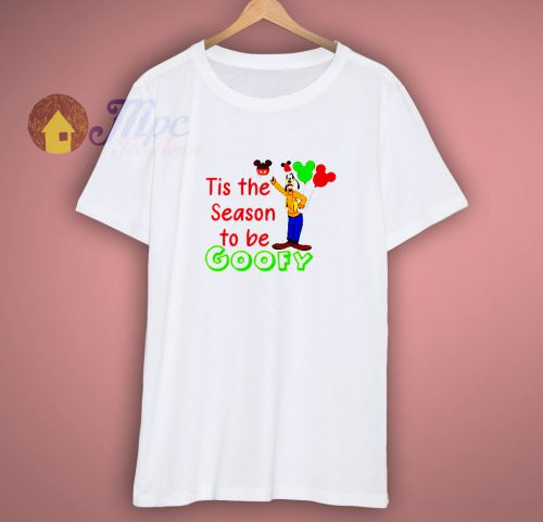 Tis the season to be Goofy disney shirt
