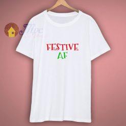 Unisex Festive Af Funny Christmas T Shirt