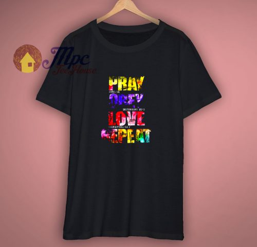Pray Obey Love Repeat Christians Unisex T Shirt