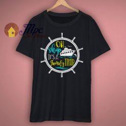 Ah Ship Its A Family Trip Cruising T Shirts