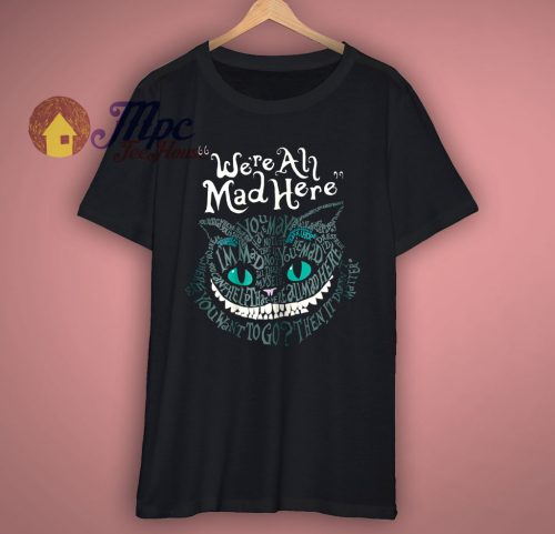 Alice Cat Were All Mad Here Wonderland T Shirt