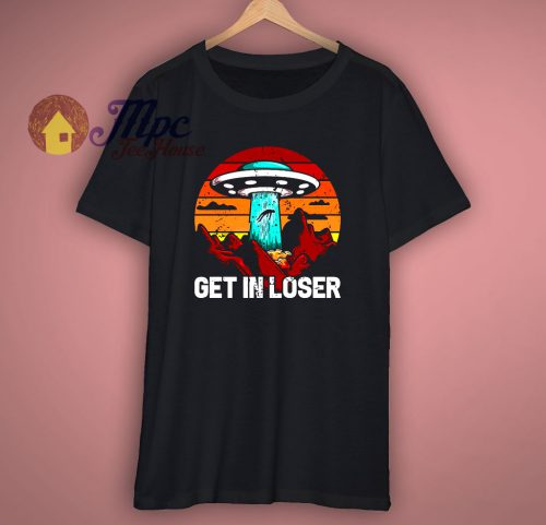 Get In Loser Funny Space T Shirt