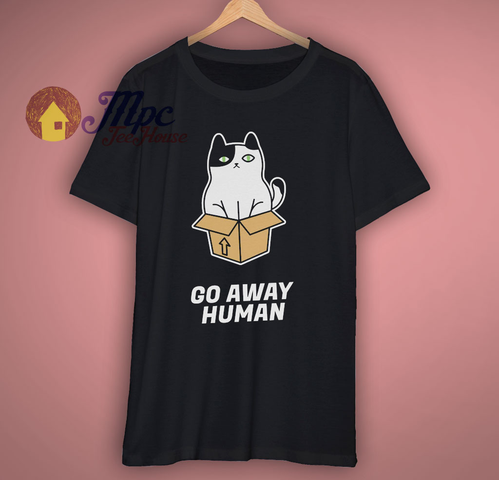 Go Away Human Cat T Shirt