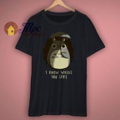 I Know Where You Live T Shirt