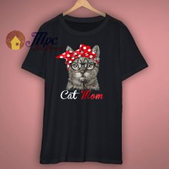 Mothers Day Gift funny cat T Shirt