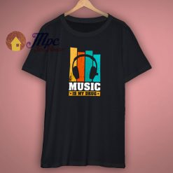 Music Is My Drug Awesome T Shirt