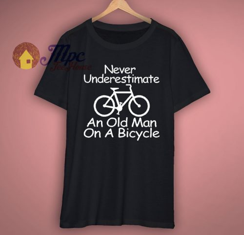 Never Underestimate An Old Man On A Bicycle T Shirt