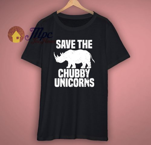 Save The Chubby Unicorn T Shirt