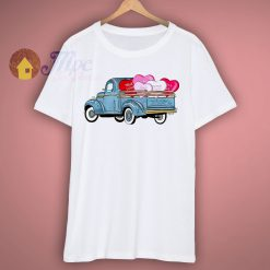 Truckload of Hearts Valentine Day T Shirt