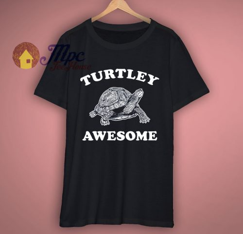Turtley Awesome Funny T Shirt