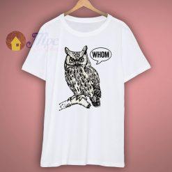 Whom Owl T Shirt