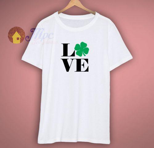 Love Saint Patricks Day T Shirt