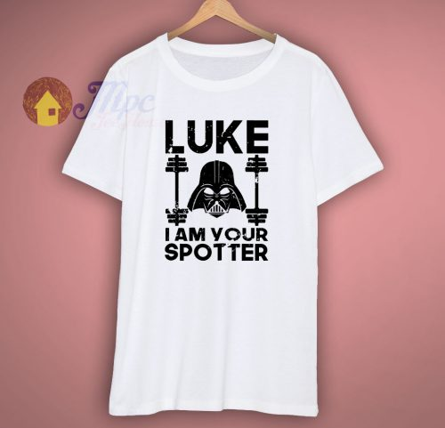 Luke I Am Your Spotter Crewneck T Shirt
