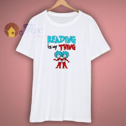 Reading Is My Thing Quote T Shirt