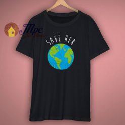 Save Our Planet Environmental T Shirt