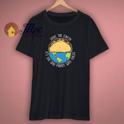 Save The Earth Day T Shirt