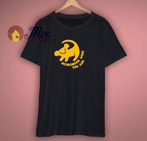 Simba Remember Who You Are T Shirt