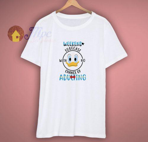 Weekend Forecast Donald Duck T Shirt