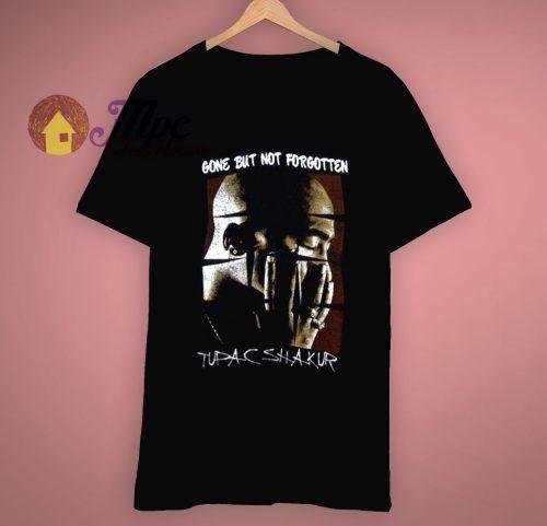 Tupac Gone But Not Forgotten T Shirt